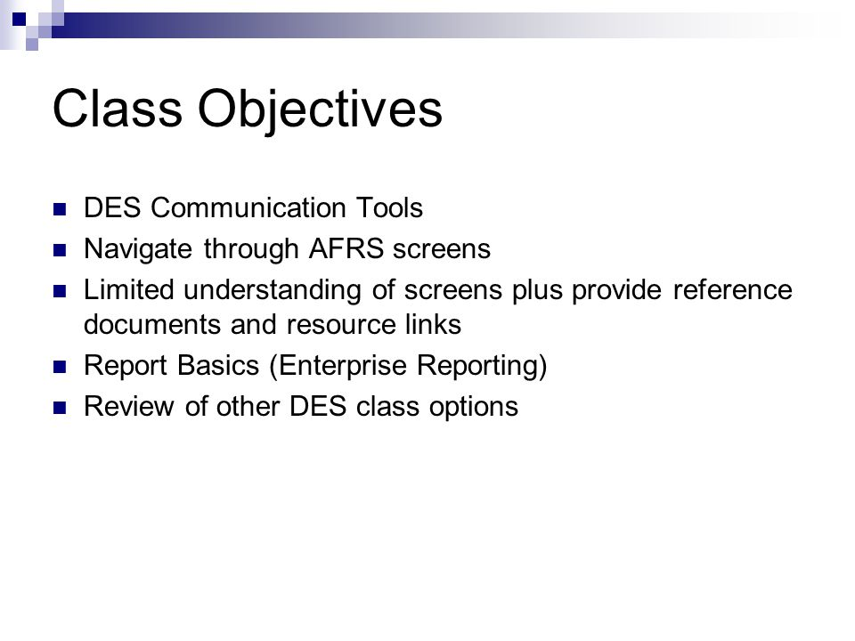 Class Objectives DES Communication Tools Navigate through AFRS screens