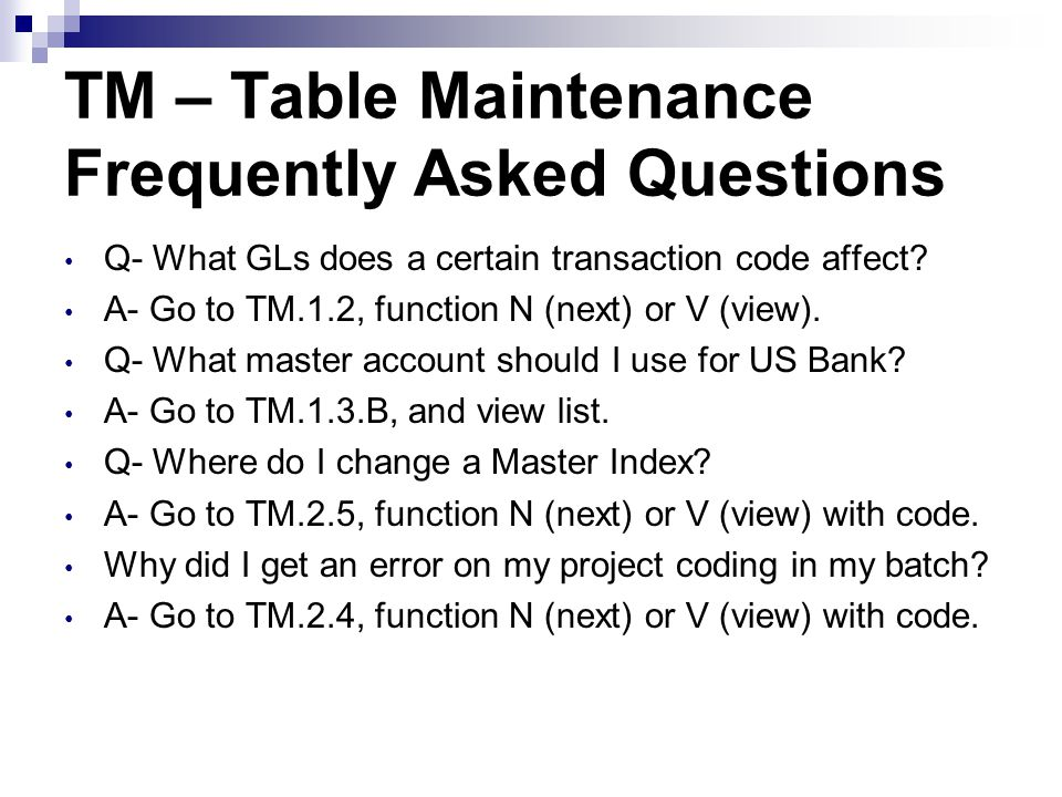 TM – Table Maintenance Frequently Asked Questions