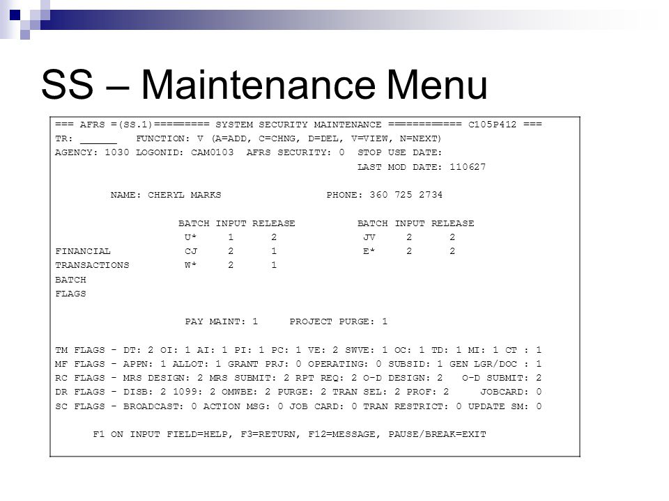 SS – Maintenance Menu === AFRS =(SS.1)========= SYSTEM SECURITY MAINTENANCE ============ C105P412 ===