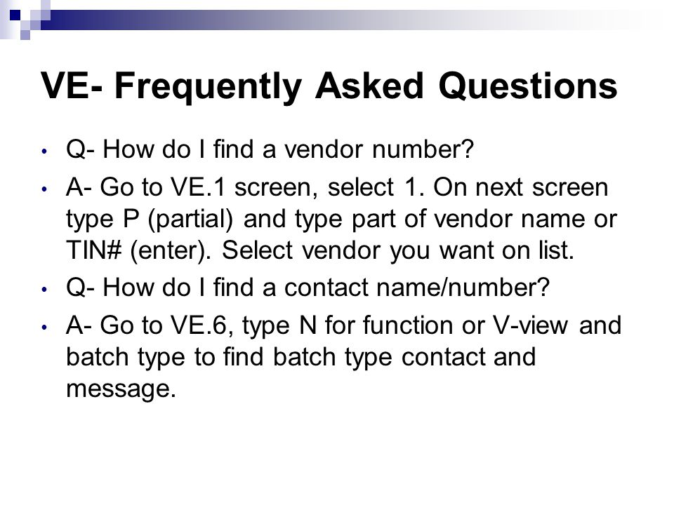 VE- Frequently Asked Questions