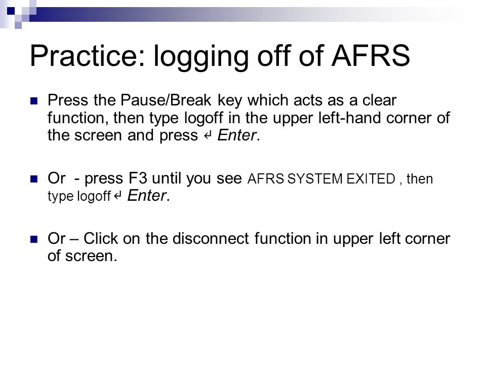 Practice: logging off of AFRS