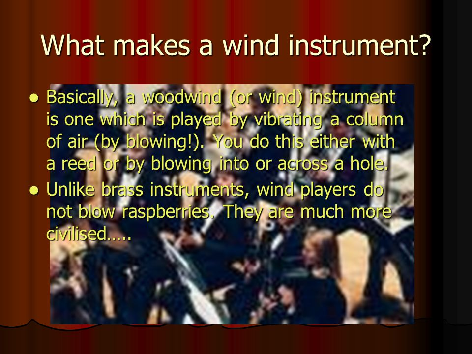 What makes a wind instrument
