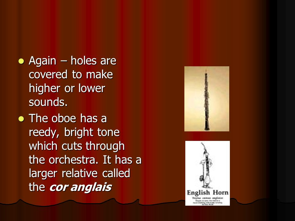 Again – holes are covered to make higher or lower sounds.
