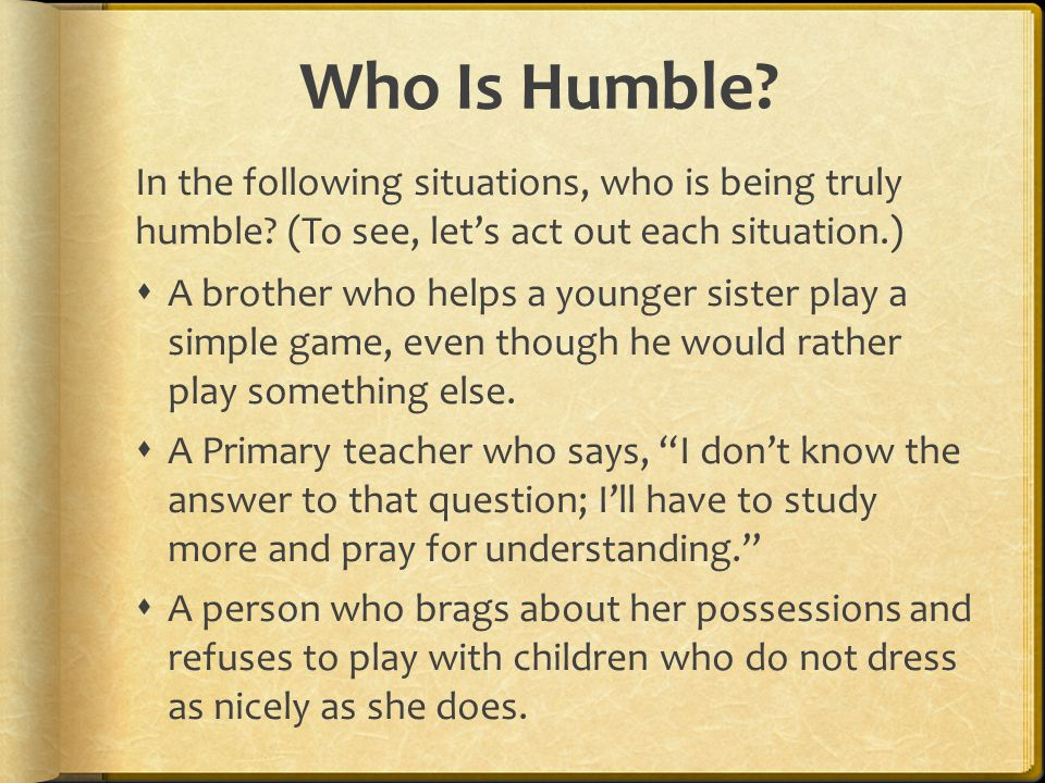 Who Is Humble In the following situations, who is being truly humble (To see, let's act out each situation.)