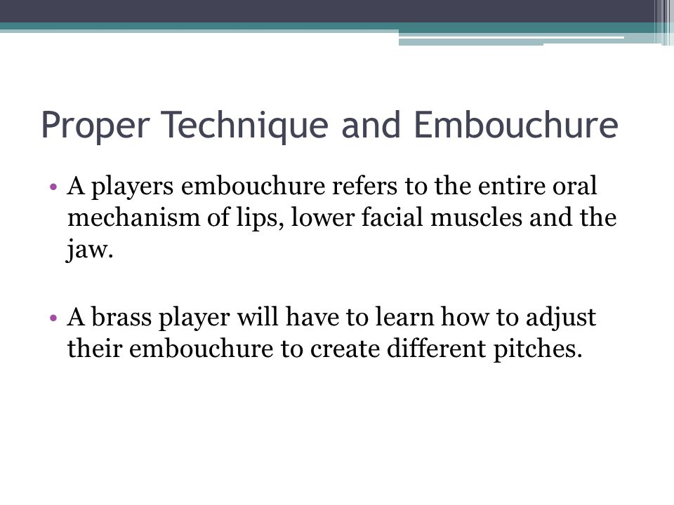 Proper Technique and Embouchure