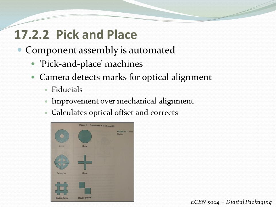 17.2.2 Pick and Place Component assembly is automated