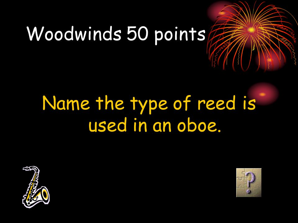 Name the type of reed is used in an oboe.