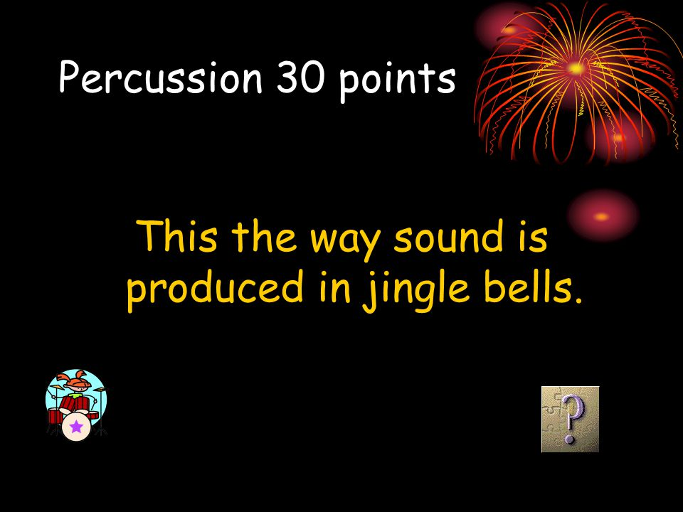 This the way sound is produced in jingle bells.