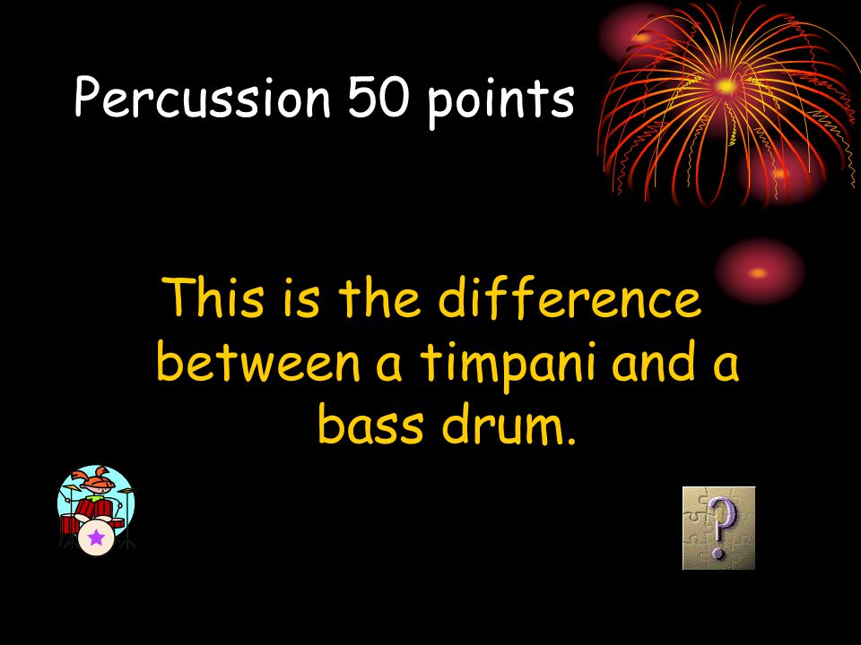 This is the difference between a timpani and a bass drum.