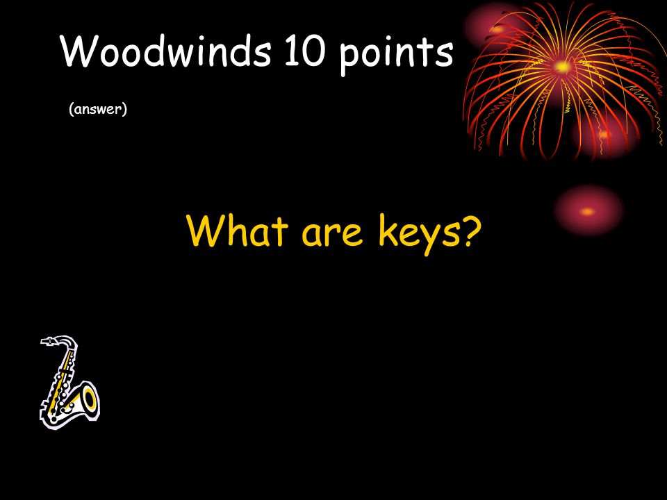 Woodwinds 10 points (answer)