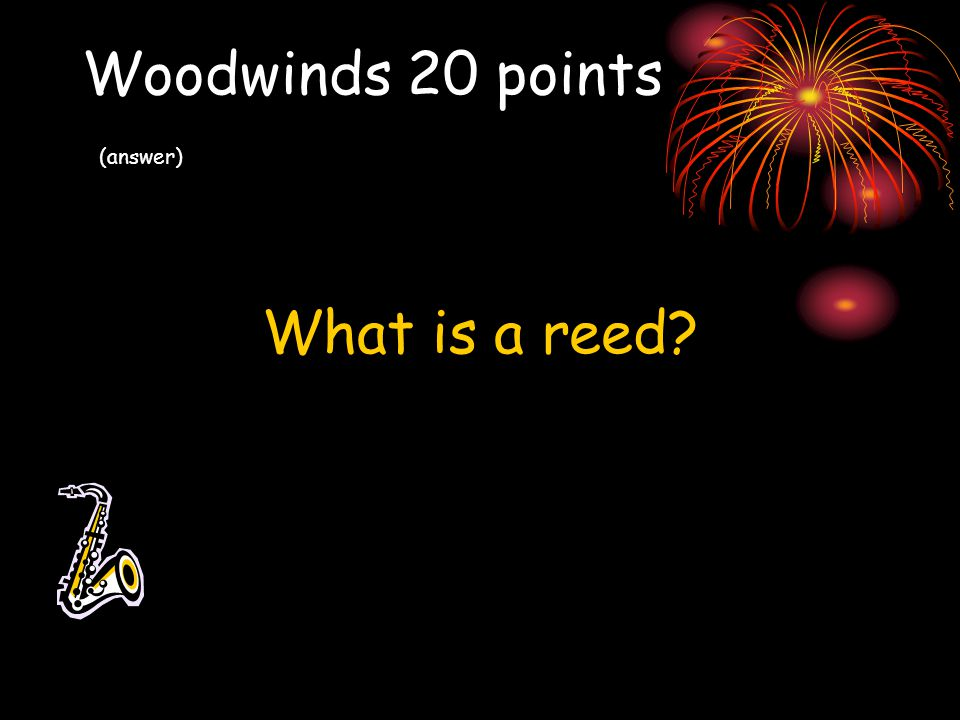 Woodwinds 20 points (answer)
