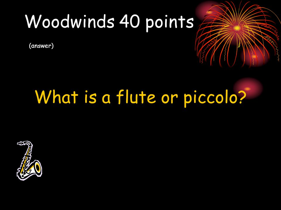 Woodwinds 40 points (answer)