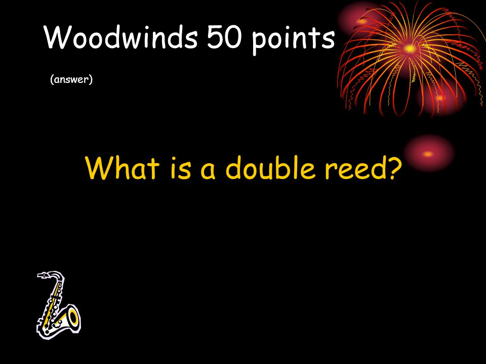 Woodwinds 50 points (answer)