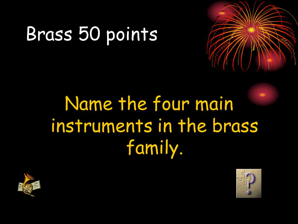 Name the four main instruments in the brass family.
