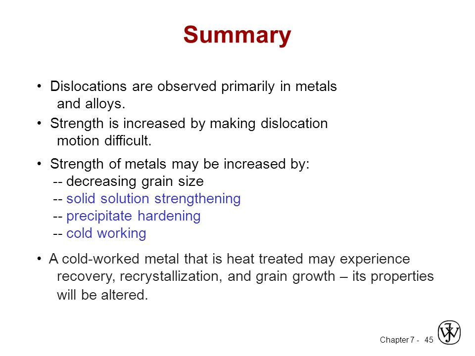 Summary • Dislocations are observed primarily in metals and alloys.