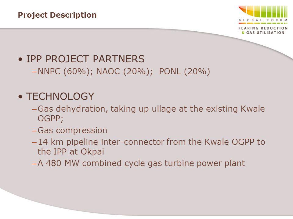 IPP PROJECT PARTNERS TECHNOLOGY NNPC (60%); NAOC (20%); PONL (20%)