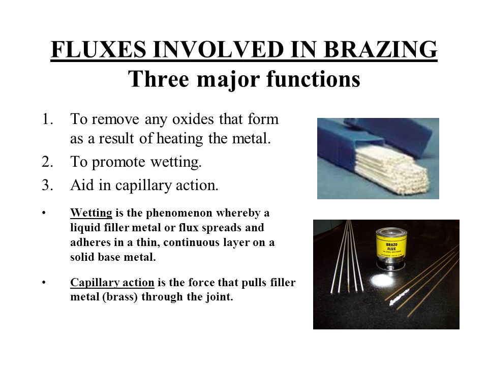 FLUXES INVOLVED IN BRAZING Three major functions