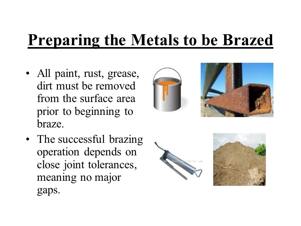 Preparing the Metals to be Brazed
