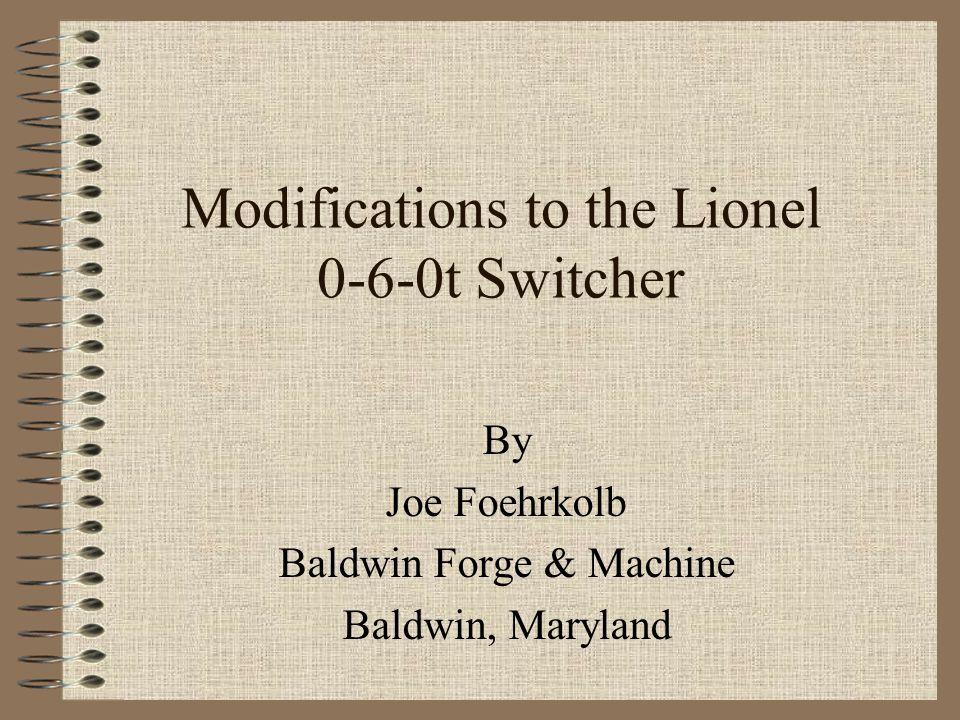 Modifications to the Lionel 0-6-0t Switcher