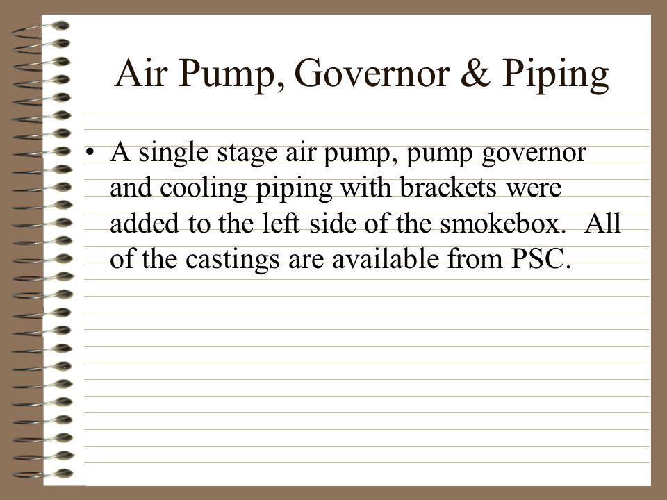 Air Pump, Governor & Piping