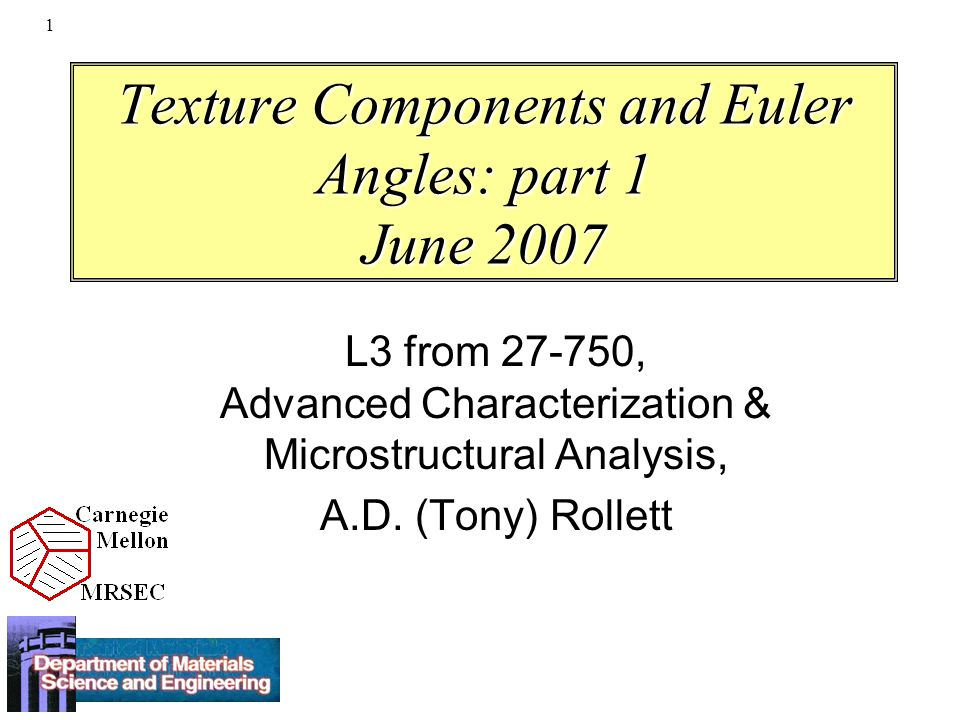 Texture Components and Euler Angles: part 1 June 2007