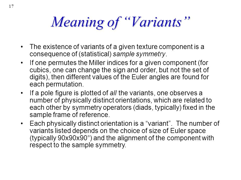 Meaning of Variants The existence of variants of a given texture component is a consequence of (statistical) sample symmetry.
