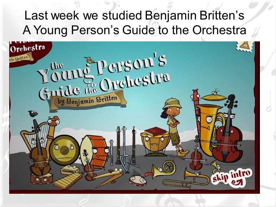 Last week we studied Benjamin Britten's