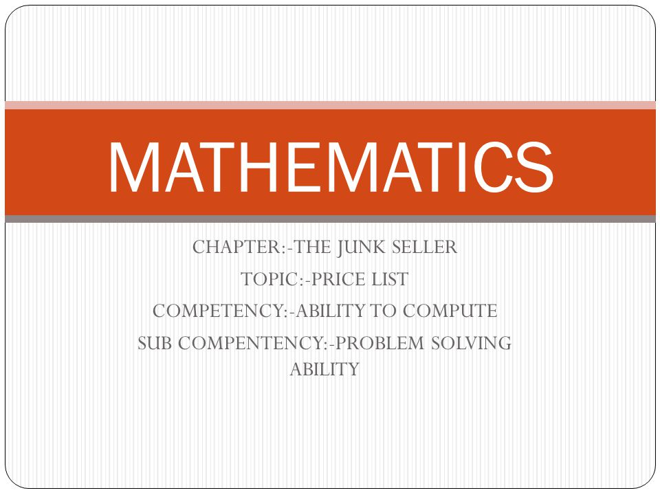 MATHEMATICS CHAPTER:-THE JUNK SELLER TOPIC:-PRICE LIST