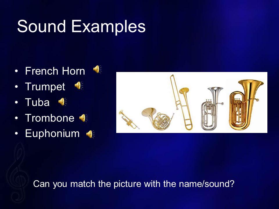 Sound Examples French Horn Trumpet Tuba Trombone Euphonium