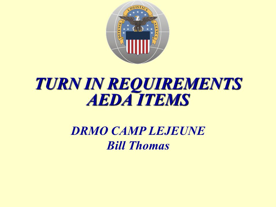 TURN IN REQUIREMENTS AEDA ITEMS