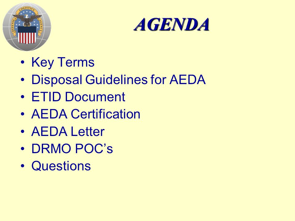 AGENDA Key Terms Disposal Guidelines for AEDA ETID Document