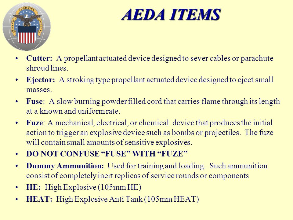 AEDA ITEMS Cutter: A propellant actuated device designed to sever cables or parachute shroud lines.