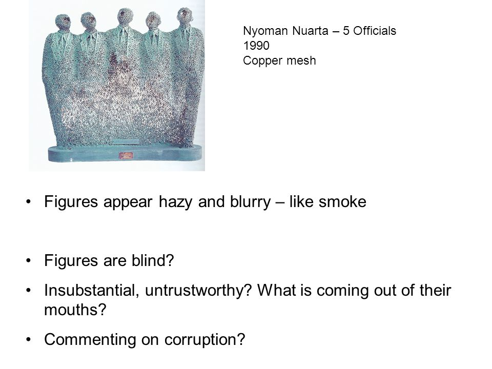 Figures appear hazy and blurry – like smoke