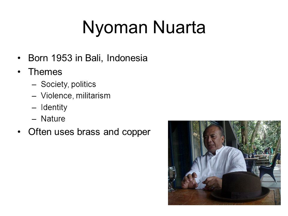 Nyoman Nuarta Born 1953 in Bali, Indonesia Themes