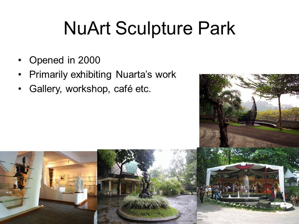NuArt Sculpture Park Opened in 2000 Primarily exhibiting Nuarta's work