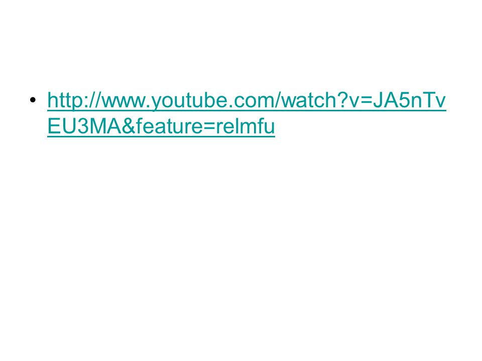 http://www.youtube.com/watch v=JA5nTvEU3MA&feature=relmfu
