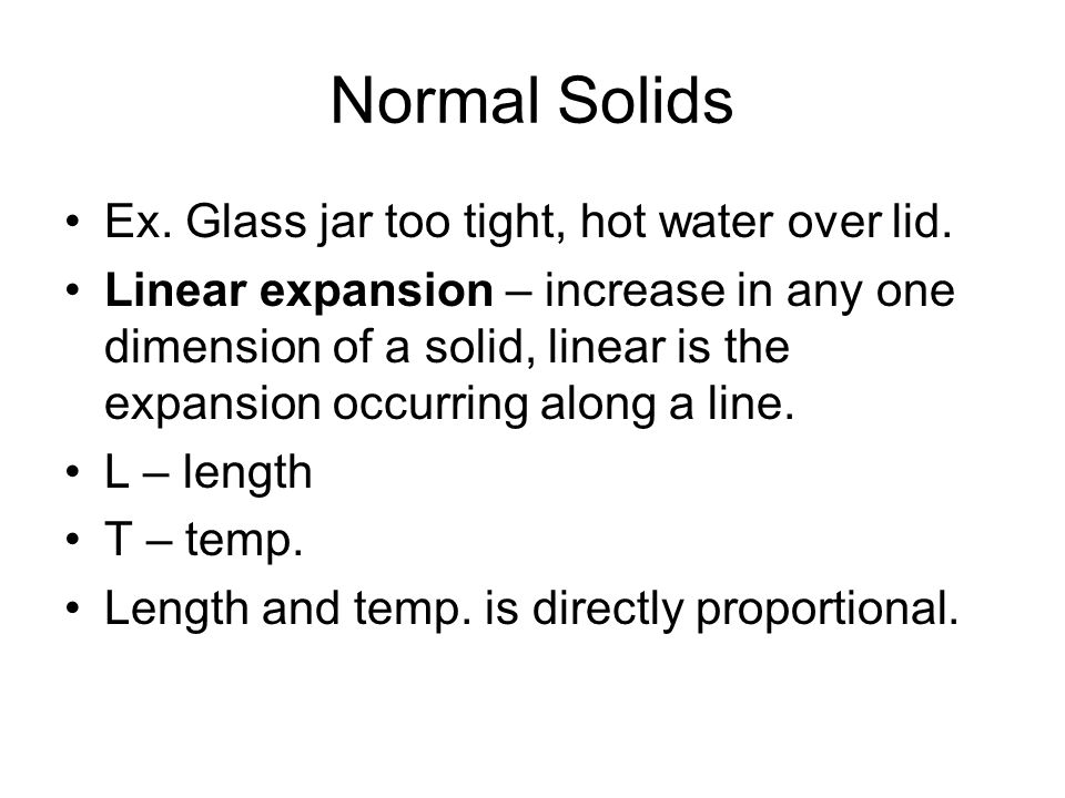 Normal Solids Ex. Glass jar too tight, hot water over lid.