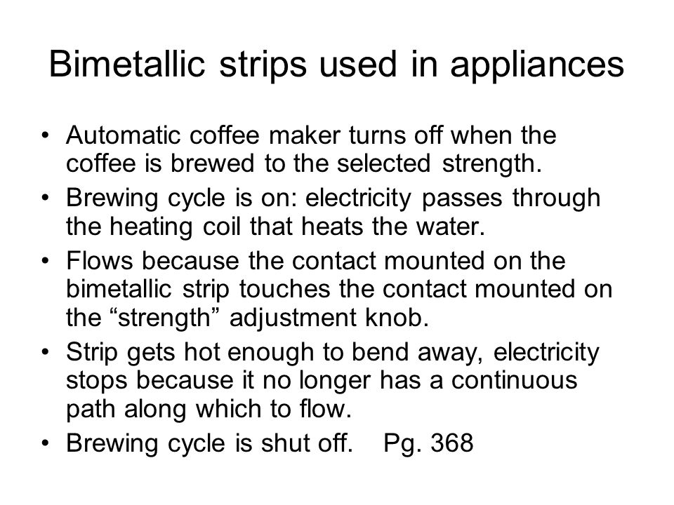 Bimetallic strips used in appliances