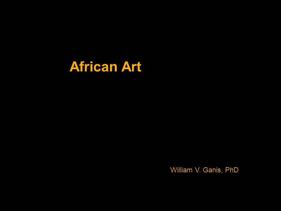 African Art William V. Ganis, PhD