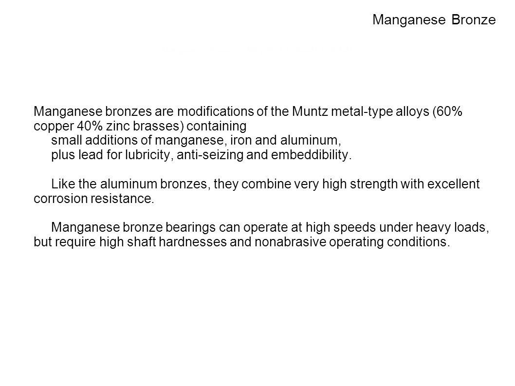 Manganese Bronzes: Alloy Nos. C86300, C86400
