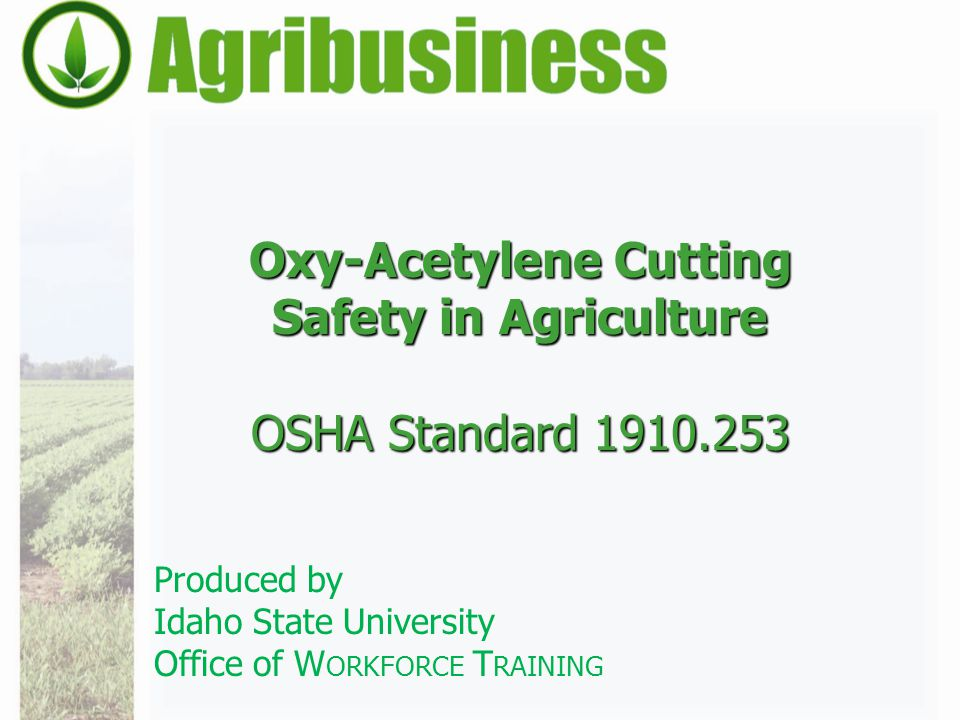 Oxy-Acetylene Cutting Safety in Agriculture OSHA Standard 1910.253