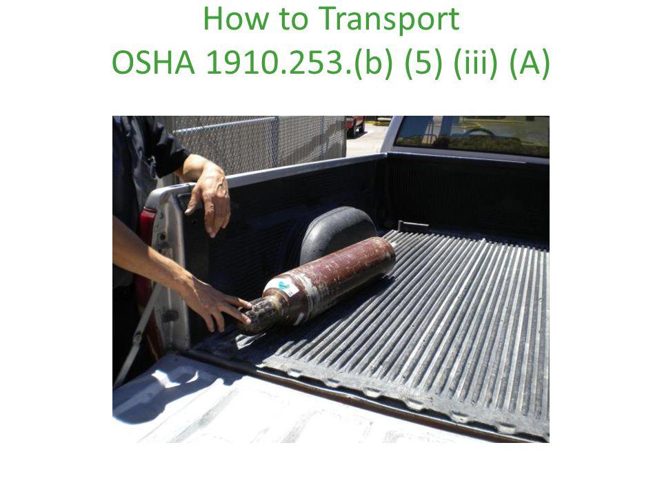 How to Transport OSHA 1910.253.(b) (5) (iii) (A)