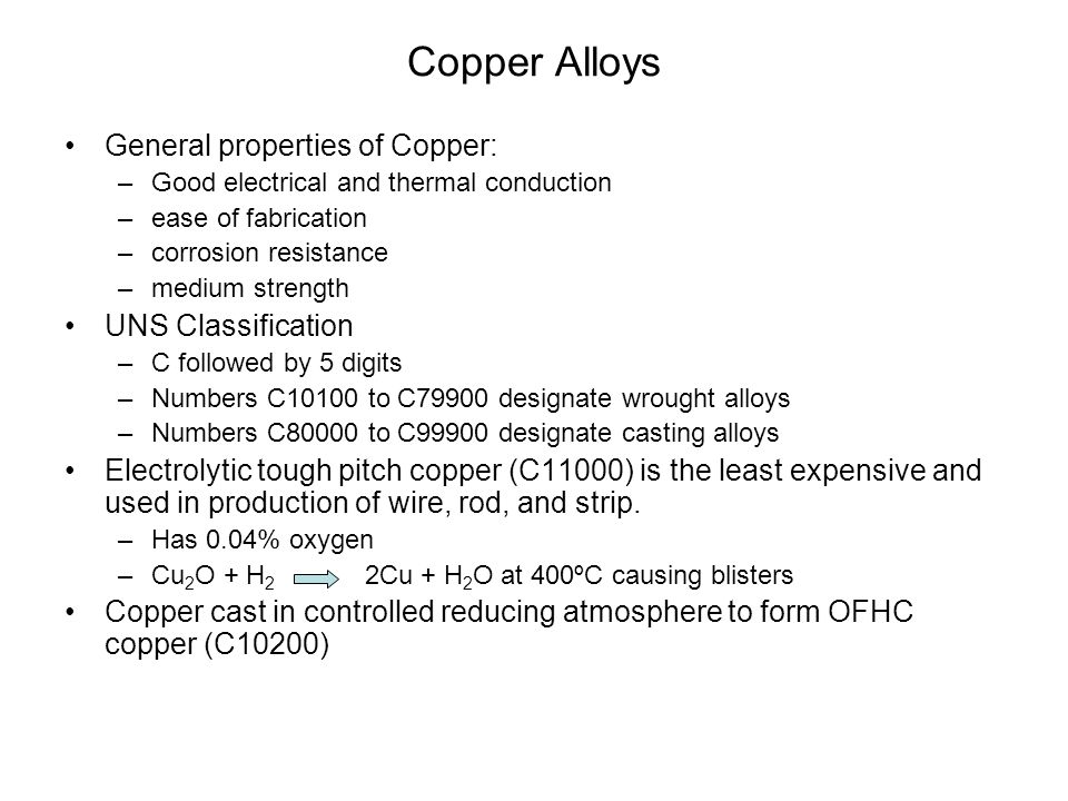 Copper Alloys General properties of Copper: UNS Classification