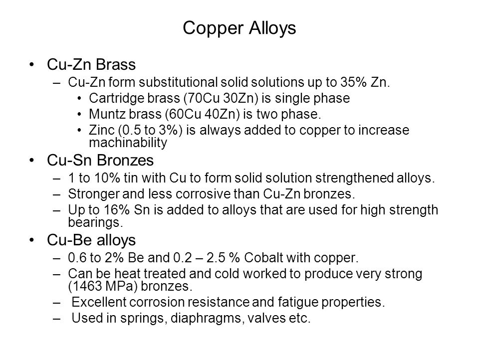 Copper Alloys Cu-Zn Brass Cu-Sn Bronzes Cu-Be alloys