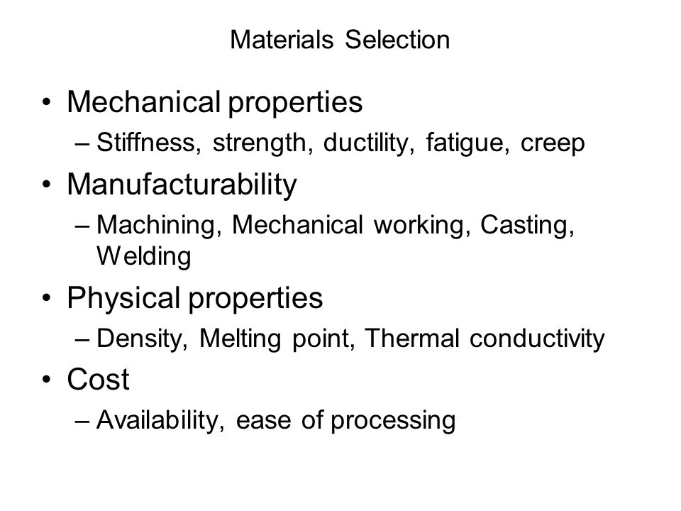 Mechanical properties Manufacturability