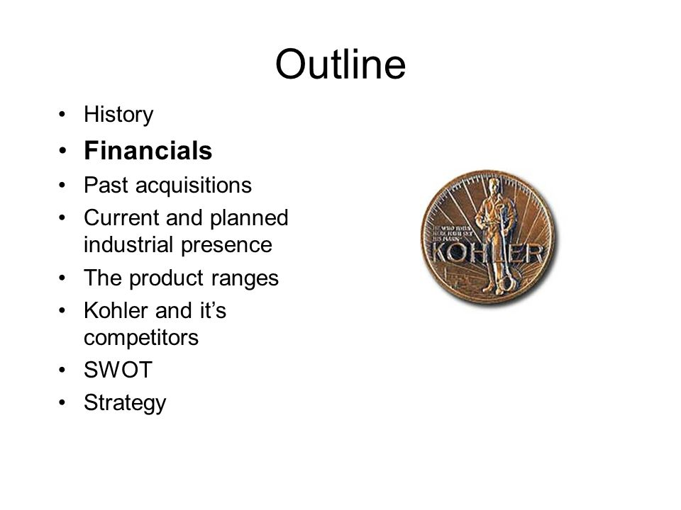 Outline Financials History Past acquisitions