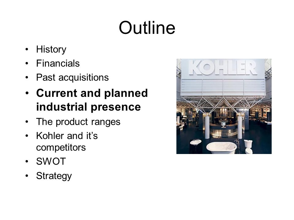 Outline Current and planned industrial presence History Financials