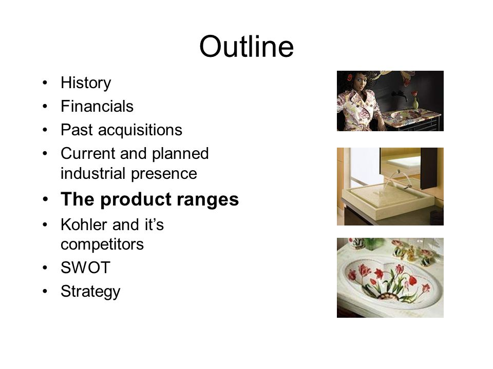 Outline The product ranges History Financials Past acquisitions