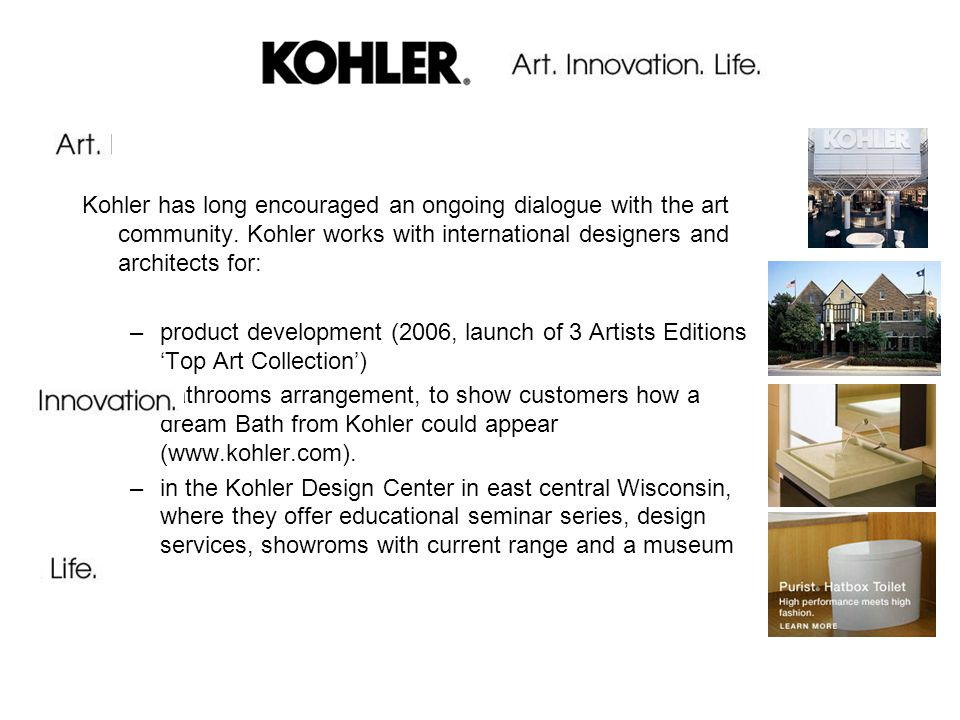 Kohler has long encouraged an ongoing dialogue with the art community