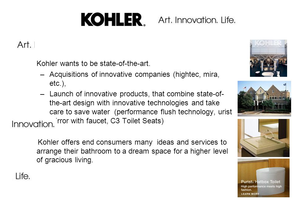 Kohler wants to be state-of-the-art.